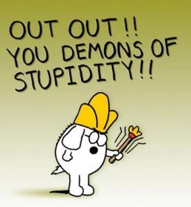 Say No to Stupidity!